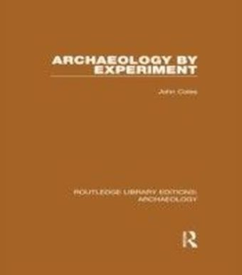 Archaeology by Experiment