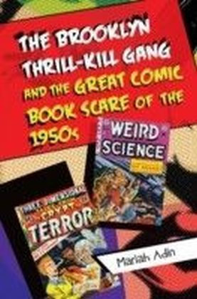 Brooklyn Thrill-Kill Gang and the Great Comic Book Scare of the 1950s