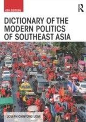 Dictionary of the Modern Politics of Southeast Asia