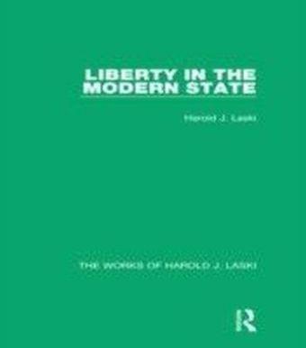 Liberty in the Modern State (Works of Harold J. Laski)