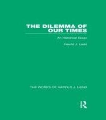 Dilemma of Our Times (Works of Harold J. Laski)