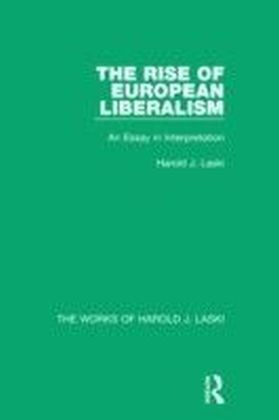 Rise of European Liberalism (Works of Harold J. Laski)
