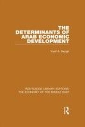 Determinants of Arab Economic Development (RLE Economy of Middle East)