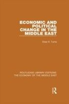 Economic and Political Change in the Middle East (RLE Economy of Middle East)