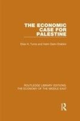 Economic Case for Palestine (RLE Economy of Middle East)