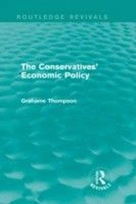 Conservatives' Economic Policy (Routledge Revivals)