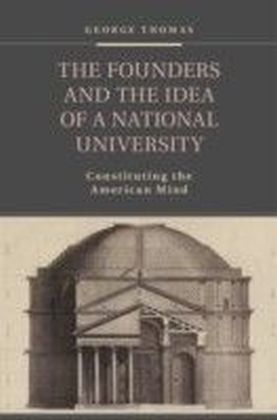 Founders and the Idea of a National University