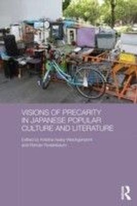 Visions of Precarity in Japanese Popular Culture and Literature