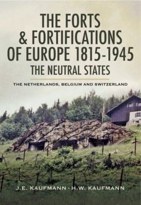 Forts and Fortifications of Europe 1815- 1945