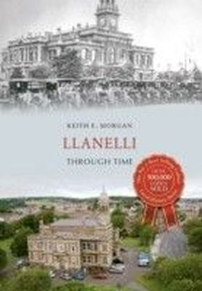 Llanelli Through Time