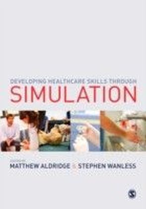 Developing Healthcare Skills through Simulation