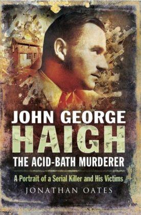 John George Haigh, the Acid-Bath Murderer