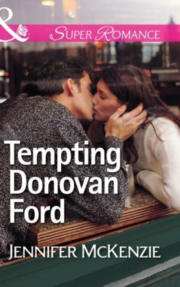 Tempting Donovan Ford (Mills & Boon Superromance) (A Family Business - Book 1)