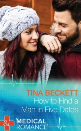 How to Find a Man in Five Dates (Mills & Boon Medical) (New Year's Resolutions! - Book 1)