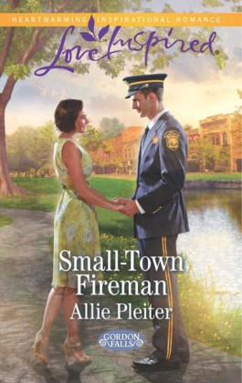 Small-Town Fireman (Mills & Boon Love Inspired) (Gordon Falls - Book 6)