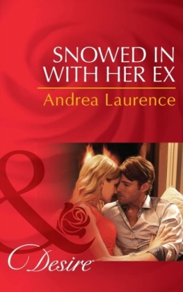 Snowed in with Her Ex (Mills & Boon Desire) (Brides and Belles - Book 1)