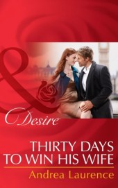 Thirty Days to Win His Wife (Mills & Boon Desire) (Brides and Belles - Book 2)