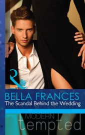Scandal Behind the Wedding (Mills & Boon Modern Tempted)