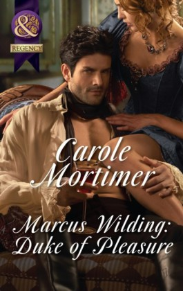 Marcus Wilding: Duke of Pleasure (Mills & Boon Historical Undone) (Dangerous Dukes - Book 1)