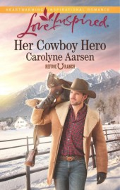 Her Cowboy Hero (Mills & Boon Love Inspired) (Refuge Ranch - Book 1)