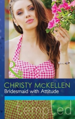Bridesmaid with Attitude (Mills & Boon Modern Tempted)