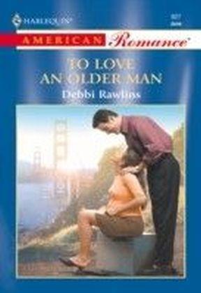 To Love An Older Man