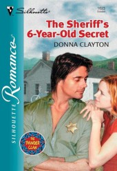 Sheriff's 6-year-old Secret (Mills & Boon Silhouette)