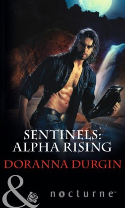 Sentinels: Alpha Rising (Mills & Boon Nocturne) (Sentinels - Book 7)