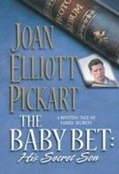 Baby Bet: His Secret Son (Mills & Boon Silhouette)