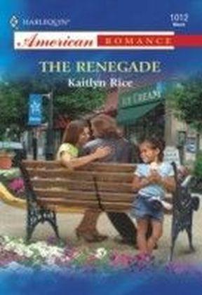 Renegade (Mills & Boon American Romance)