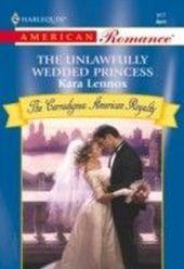 Unlawfully Wedded Princess (Mills & Boon American Romance)