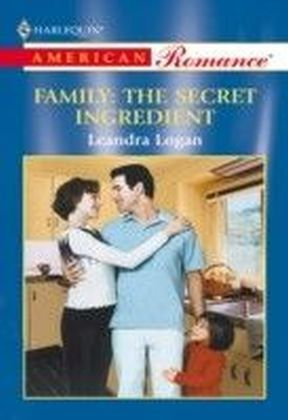 Family: The Secret Ingredient (Mills & Boon American Romance)