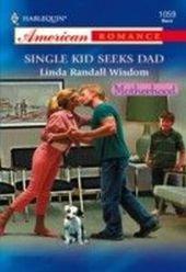 Single Kid Seeks Dad (Mills & Boon American Romance)