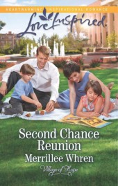 Second Chance Reunion (Mills & Boon Love Inspired) (Village of Hope - Book 1)