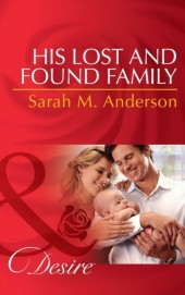 His Lost and Found Family (Mills & Boon Desire) (Texas Cattleman's Club: After the Storm - Book 6)