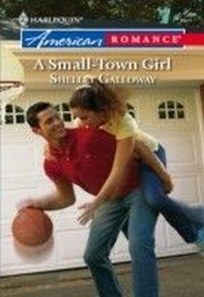 Small-Town Girl (Mills & Boon American Romance)