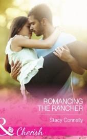 Romancing the Rancher (Mills & Boon Cherish) (The Pirelli Brothers - Book 4)