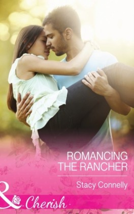 Romancing the Rancher (Mills & Boon Cherish) (The Pirelli Brothers - Book 4)