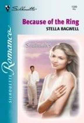 Because Of The Ring (Mills & Boon Silhouette)