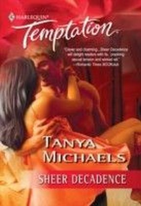 Sheer Decadence (Mills & Boon Temptation)