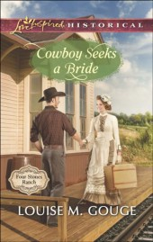 Cowboy Seeks a Bride (Mills & Boon Love Inspired Historical) (Four Stones Ranch - Book 2)