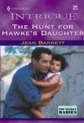 Hunt For Hawke's Daughter (Mills & Boon Intrigue)