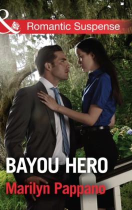 Bayou Hero (Mills & Boon Romantic Suspense)