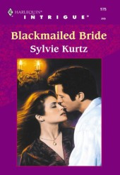 Blackmailed Bride (Mills & Boon Intrigue)