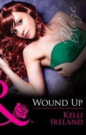Wound Up (Mills & Boon Blaze) (Pleasure Before Business - Book 2)