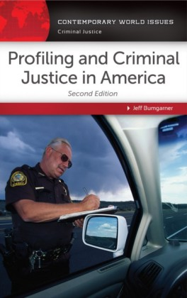 Profiling and Criminal Justice in America: A Reference Handbook