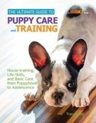 Ultimate Guide to Puppy Care and Training