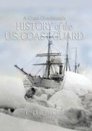 Coast Guardsman's History of the U.S. Coast Guard