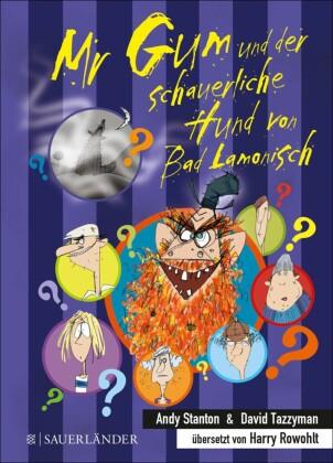 Mr Gum und der schauerliche Hund von Bad Lamonisch