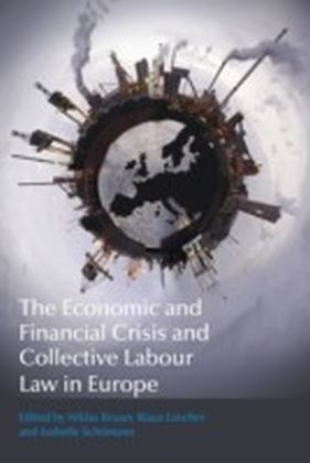 Economic and Financial Crisis and Collective Labour Law in Europe